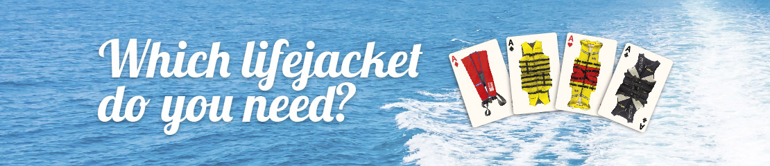 Which life jacket do you need?